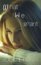 What We Want by booknerdava