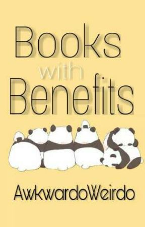 Books With Benefits | ShareYourStory by AwkwardoWeirdo