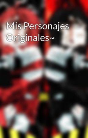 Mis personaes originales~ by Elizabet-Death