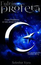L'ultimo Profeta - Anima di Luce by Selethit-Vyra