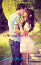 Different Yet The Same by _Lacey_xox