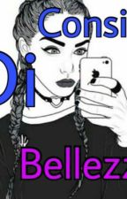 Consigli Di Bellezza! by soleluna_world
