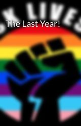 The Last Year! by writergurl95