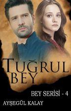 TUĞRUL BEY / BEY SERİSİ 4 by ais_aysegul