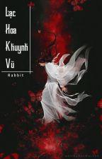 [BHTT][EDIT][HOÀN] LẠC HOA KHUYNH VŨ - RABBIT by KimJisooWife