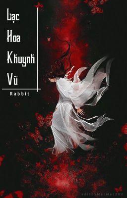 Đọc truyện [BHTT][Hoàn] LẠC HOA KHUYNH VŨ - RABBIT