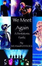 We Meet Again by MEATandPOTATOES