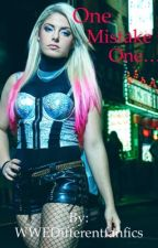 One Mistake. One... Alexa Bliss X OC [Completed]  by WWEDifferentfanfics