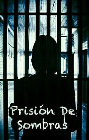 Prisión De Sombras