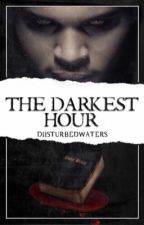 The Darkest Hour by diisturbedwaters