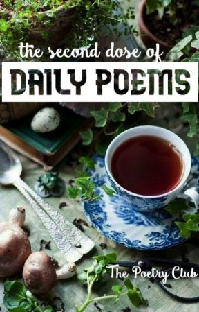 The Second Dose Of Daily Poems by ThePoetryClub