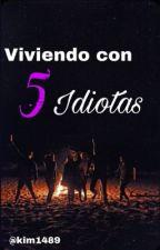 Viviendo con 5 idiotas by kim1489