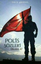 ❤️ POLİS SÖZLERİ ❤️ by Dilara_67
