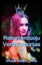 Rekomenduoju/ vertinu istorijas 2. by DreamWalker_Kris