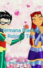 Hermana Starfire Robin & Tu by MaraJavieralvarezFlo
