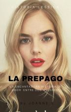 LA PREPAGO - primera parte by johannalemuspereira