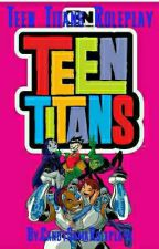 Teen Titans Roleplay by CandySamaRoleplays