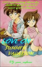 LOVE ON SUMMER VACATION by green_soybeans