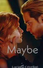 Maybe- Clace & Katnic  by lucrivellari