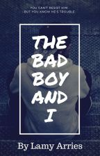 The Bad Boy and I by LamyArries