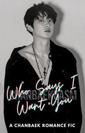 찬백 : Who Says I Want You? by chanbaekgasm