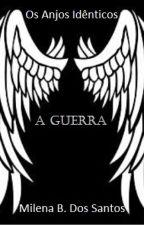Os Anjos Idênticos - A Guerra by mikkil2001