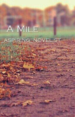 A Mile by _aspiring_novelist