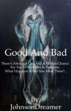Good and Bad by JohnsonDreamer