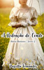 A Redenção do Conde - Série Betters livro 2 by PrisFreitas321