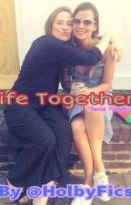 Life Together (Jasia Fanfic) by HolbyFics