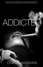 Addicted by babygreeneyeshaz