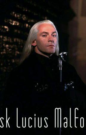 Ask Lucius Malfoy - Was hätte ich davon gehalten wenn