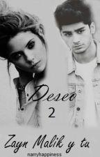 Deseo ~ Zayn Malik {Book 2} by adictivehes