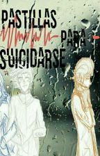 Pastillas Para Suicidarse (Towntrap Fic's) by G00GLETOWNTRAP-