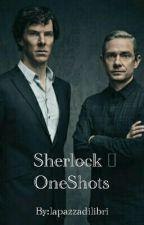 Sherlock  | OneShots  by lapazzadilibri