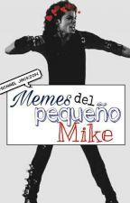 memes del pequeño Mike #MoonwalKingAwards2017 by MeliRamirezdelCid