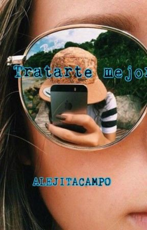 Tratarte mejor. by Alejitacampo
