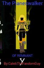 The Planeswalker of Remnant (M!Reader X Rwby Harem) by CalebTheFandomGuy
