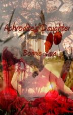 Aphrodite's Daughter by BonnieSara