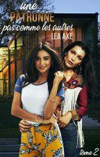 Une Patronne Pas Comme Les Autres[ tome 2 ] ( En Pause ) by LeaAxe