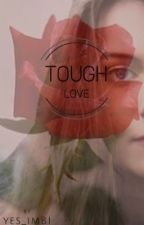 Tough Love (boyxgirl) {Completed} by yes_imBI