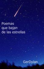 Poemas que bajan de las estrellas by GerDylan