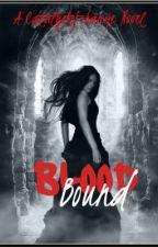 Blood Bound by catalystofchange