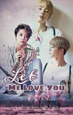 Let me Love You by NoraElmasry