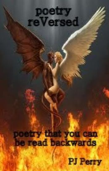 reVerse poems ~ A Reversible Poetry Collection by PJ Perry