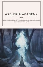 [1]Axeleria Academy by littlefairyrose_
