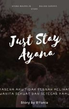 Just Stay Ayana by Prince_Goat07
