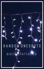 Random Oneshots by DigitallyAttached