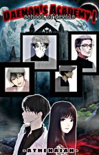 Daemon's Academy |. (School of Devils) [COMPLETED] by MrsAlienIsMe