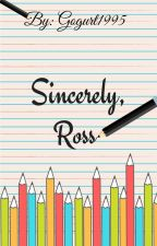 Sincerely, Ross by Gogurt1995